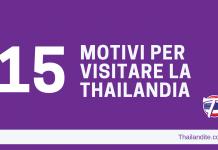 15 motivi per visitare la Thailandia.