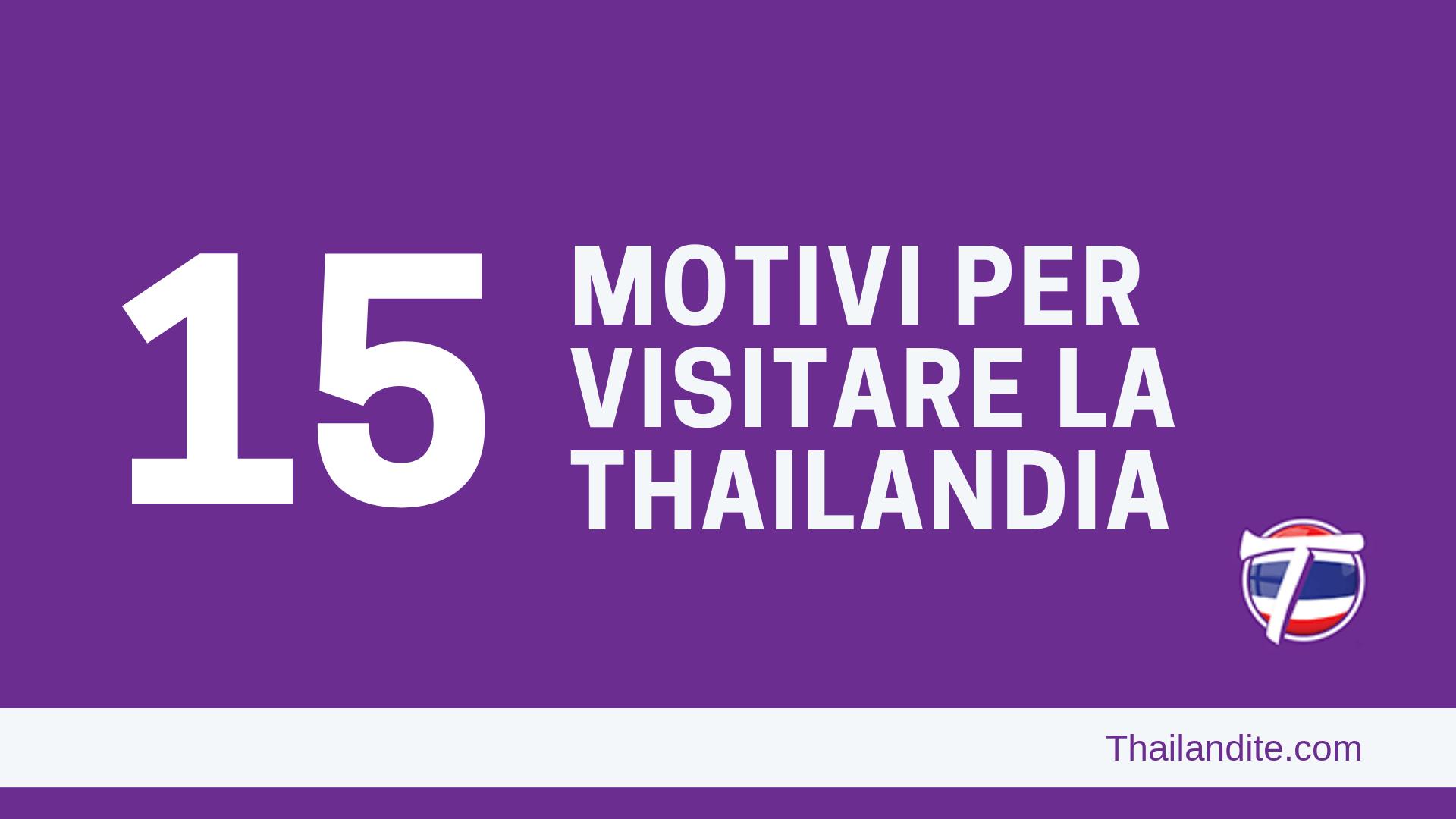 15 motivi per visitare la Thailandia