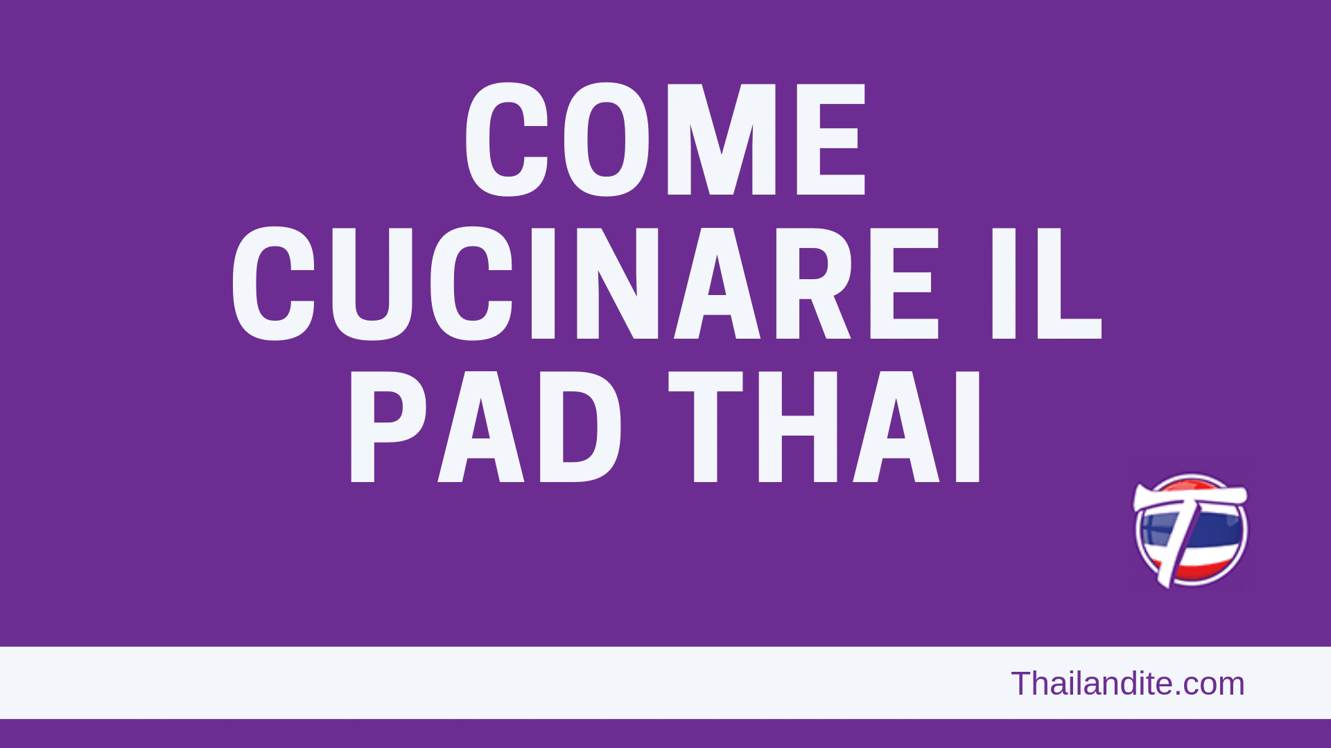 Come cucinare il Pad Thai