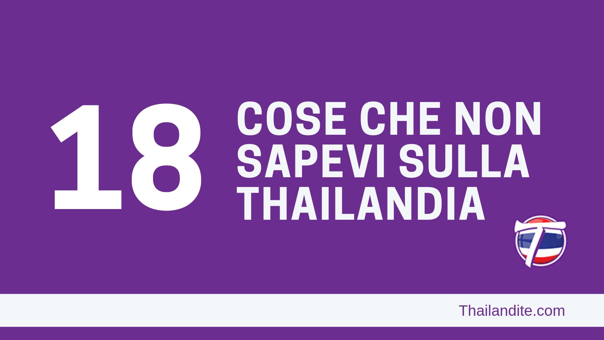 18 cose che non sapevi della Thailandia
