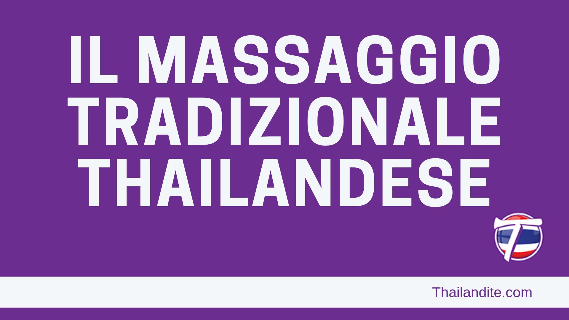 Tutto sul massaggio tradizionale Thailandese